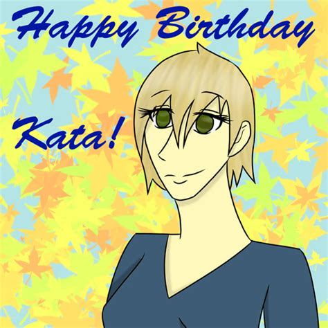 happy birthday kata  bottled love  deviantart