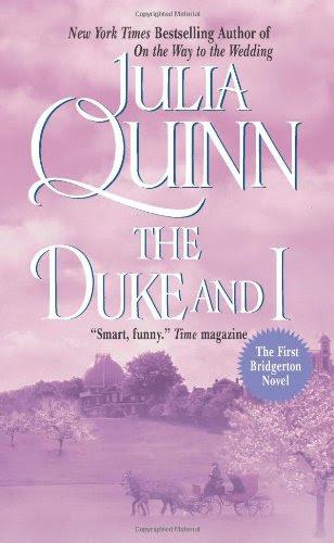 The Duke and I (Bridgerton Series, Book 1) by Julia Quinn