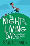 Night of the Living Dad: Confessions of a Shabby Father