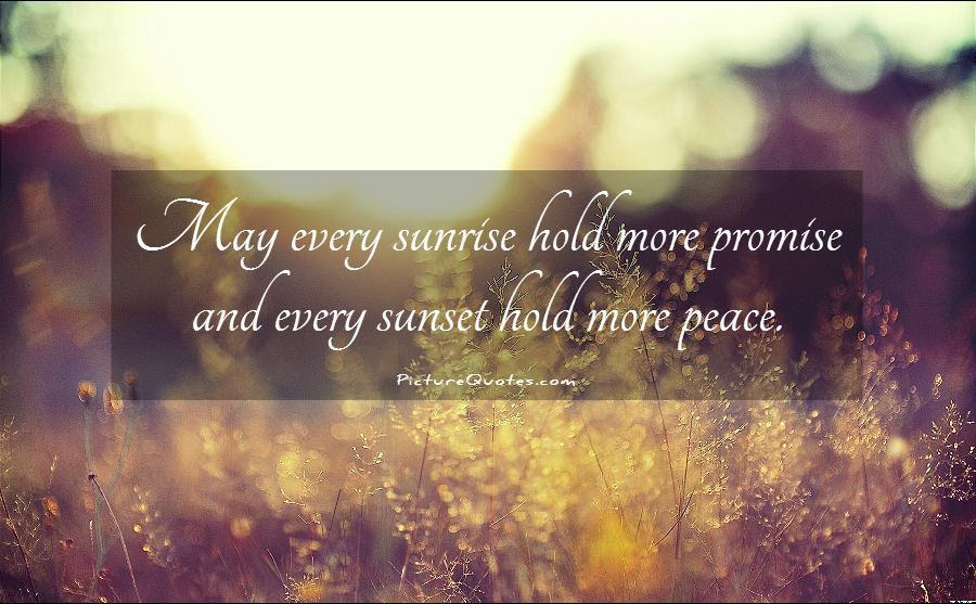 May Every Sunrise Hold More Promise And Every Sunset Hold More