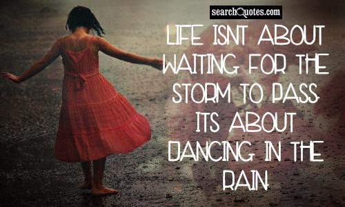 Dancing In The Rain Quotes Quotations Sayings 2019