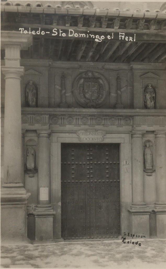 Pórtico del Convento de Santo Domingo el Real (Toledo) antes de la Guerra Civil con imágenes aún en las hornacinas antes de desparecer de la fachada en 1936