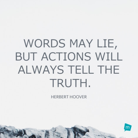 Unknown Quote Lies Quote Words May Liebut Actions Will Always