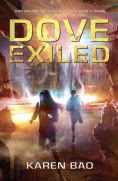 Title: Dove Exiled, Author: Karen Bao