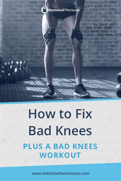 fix bad knees includes  bad knees workout