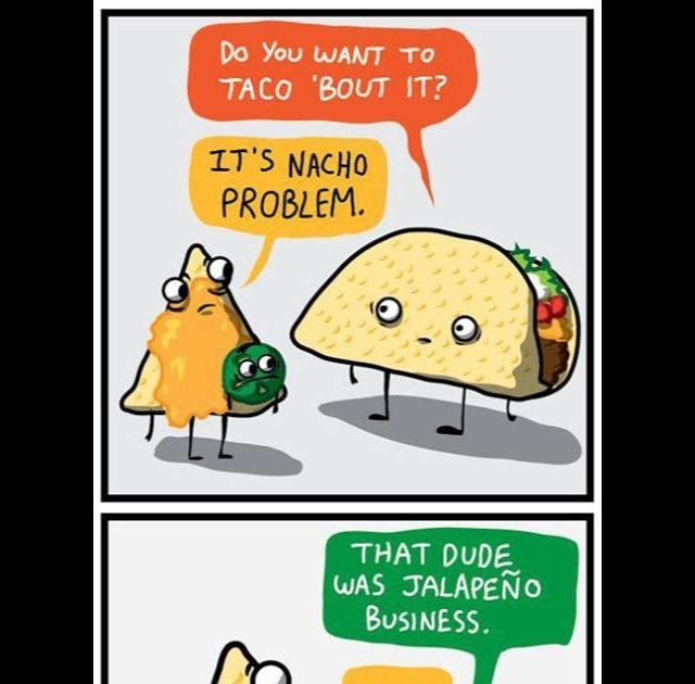 Food puns mexican The Funniest