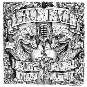 Album Review Laugh Now Laugh Later By Face To Face The Owl Mag