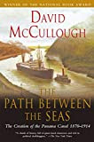 The Path Between the Seas: The Creation of the Panama Canal 1870-1914, by David McCullough