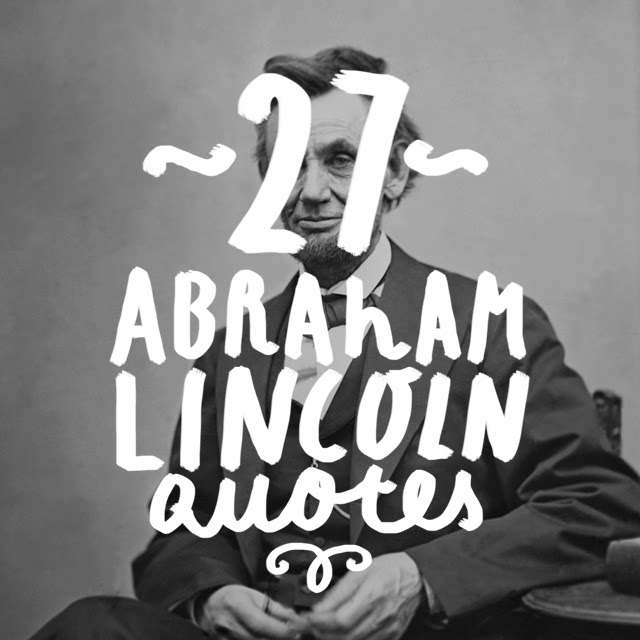 27 Famous Abraham Lincoln Quotes Bright Drops
