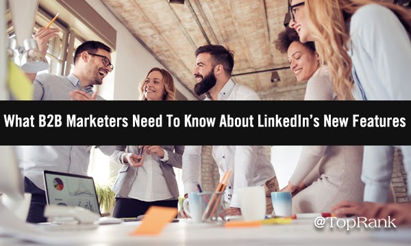5 Fresh Features: What LinkedIn's New Learning Hub, Ratings & Reviews, Live Events & Page Article Updates Mean for B2B Marketers