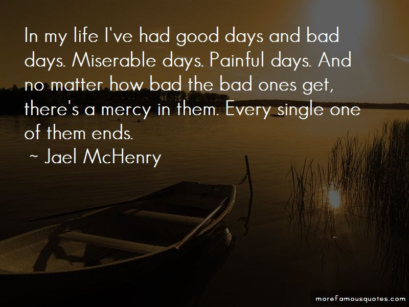 Quotes About Good Days And Bad Days Top 63 Good Days And Bad Days