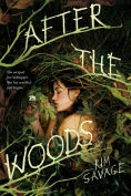 Title: After the Woods, Author: Kim Savage