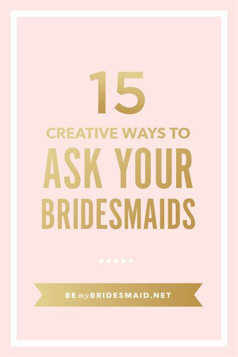 15 Insanely cute & creative ways to ask your Bridesmaids