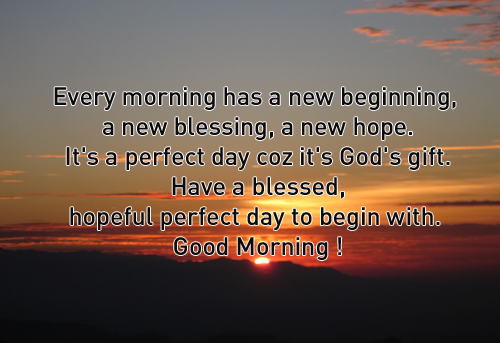 Every Morning Has A New Beginning A New Blessing A New Hope Its