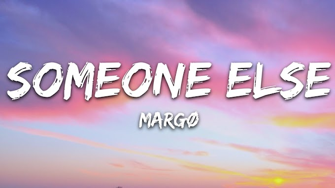 Margø - someone else (Lyrics)