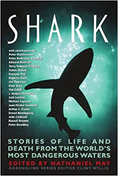 Shark Stories Of Life And Death From The Worlds Most Dangerous Waters Adrenaline