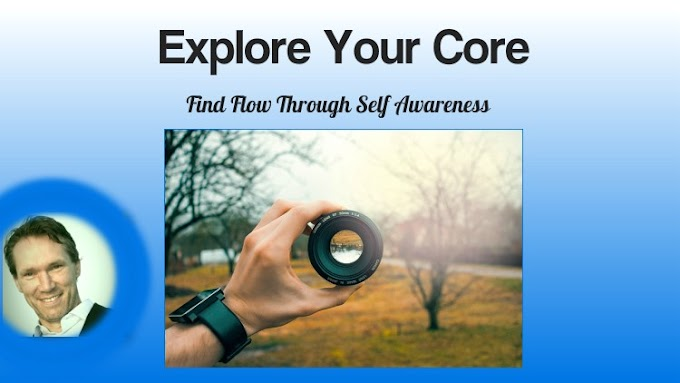 [100% Off UDEMY Coupon] - Explore Your Core - Find Flow Through Self Awareness