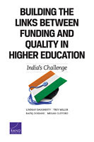 "Building the Links Between Funding and Quality in Higher Education: India's Challenge""(Lindsay Daugherty, Trey Miller, Rafiq Dossani, Megan Clifford, RAND Corporation, 2013)"