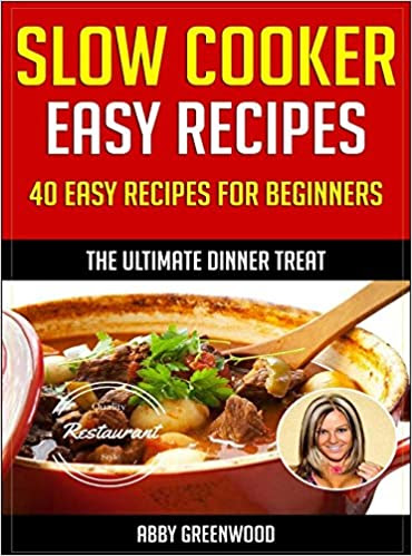 Slow Cooker Recipes: Over 40 Of The Most Healthy And Delicious Slow Cooker Cookbook Recipes: Easy & Tasty Crock Pot Recipes