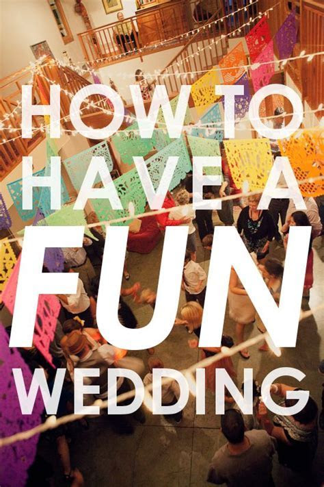 How To Have A Fun Wedding   Budget wedding, Receptions and