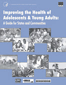Improving the Health of Adolescents and Young Adults: A Guide for States and Communities cover