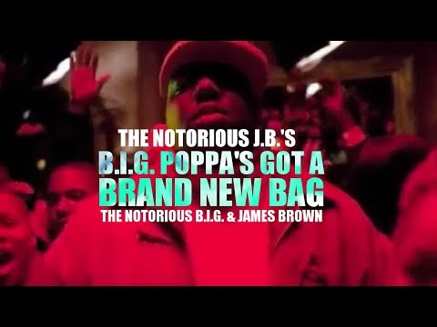 The Notorious B.I.G. x James Brown - Big Poppa's Got A Brand New Bag