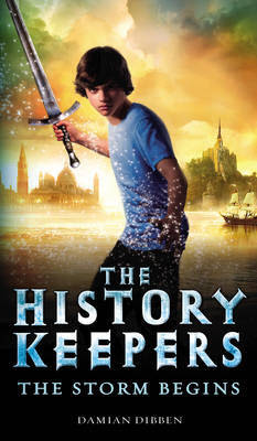 The History Keepers: The Storm Begins (History Keepers #1)