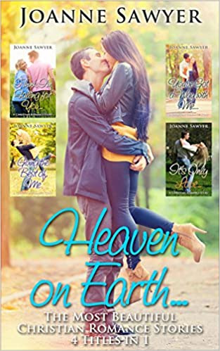 Christian Romance: Heaven on Earth... [4 Beautiful Christian Romance Stories] (Contemporary Romance Book 1)