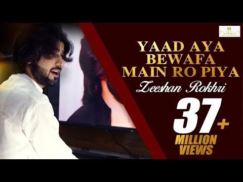 Yaad Aya Bewafa Main Ro Piya Lyrics Zeeshan Rokhri Song