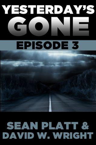 Yesterday's Gone: Episode 3 (Yesterday's Gone, #3)