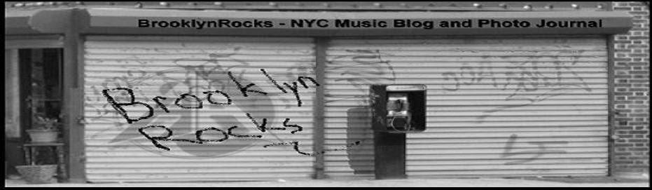 BrooklynRocks: NYC Music Blog