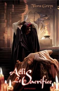 Aélis, tome 1 : Le sacrifice de Flora Greys