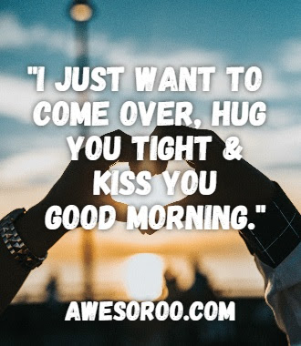 300 Sweet Romantic Good Morning Messages To My Love 2019