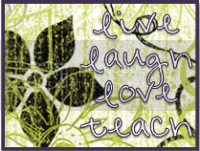 live, laugh, love, teach