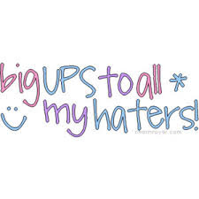 Big Ups To All My Haters Jealousy Quote Quotespicturescom