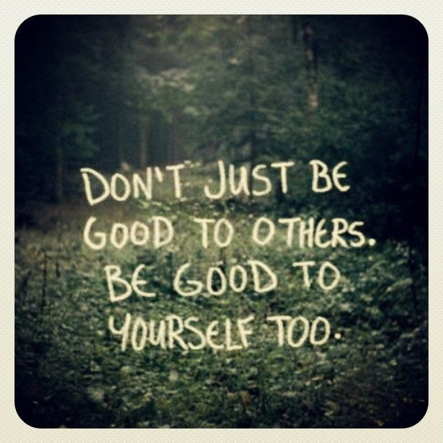 Be Good To Yourself Pictures, Photos, and Images for ...