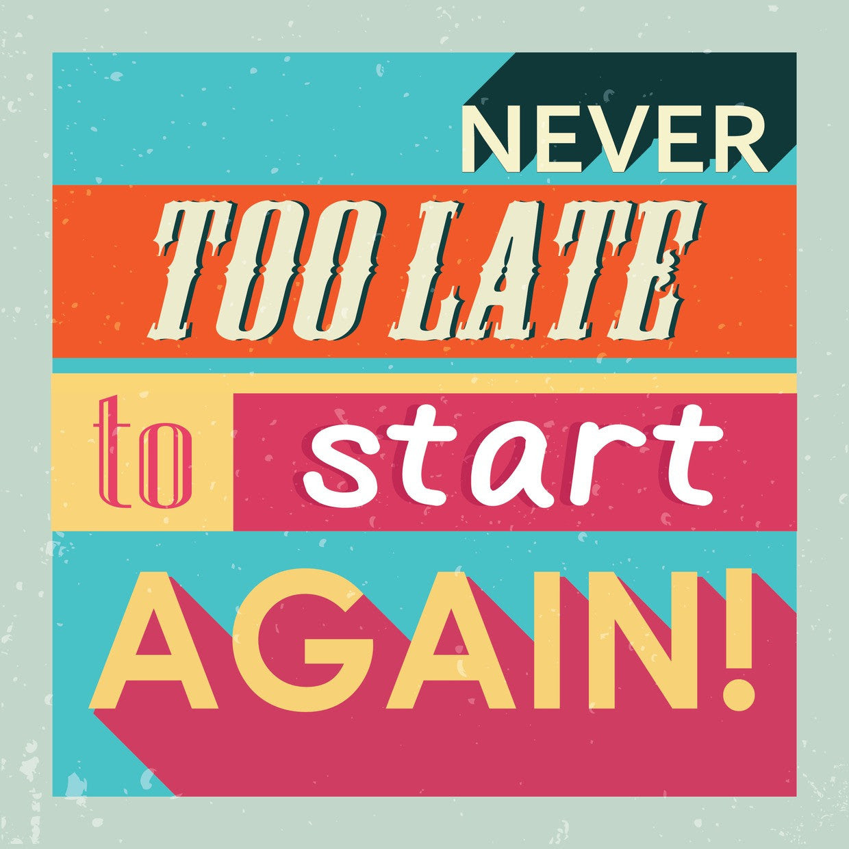 Its Never Too Late To Start Anew Sticky Quotes