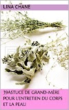 Livres populaires 39Astuce de grand-mère pour l'entretien du corps et la peau (Ma santé ma beauté. t. 1) Conseil Livre électronique complet