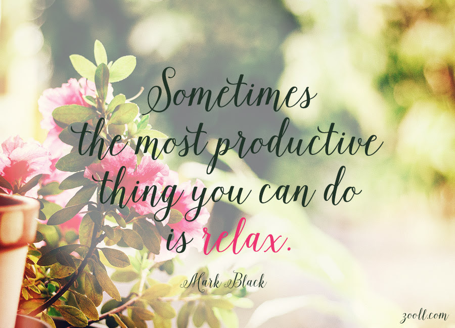 Quotes About Relaxing 160 Quotes