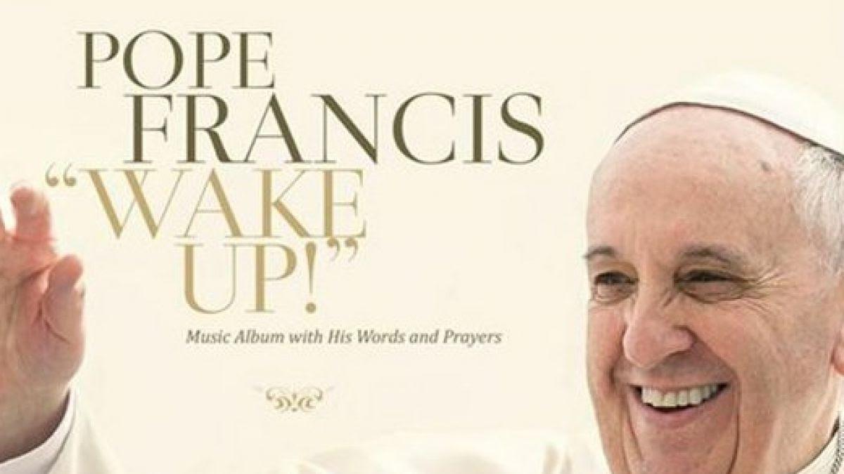 """Esta imagen es difundida por el sello Believe Digital, la portada del álbum del papa Francisco """"Wake Up!"""""""