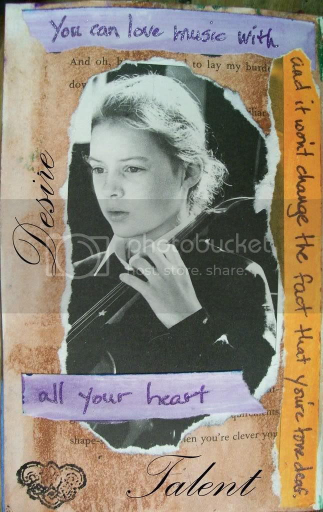 A page from my altered book art journal ~ Desire vs. Talent:  you can love music with all your heart, and it won't change the fact that you're tone deaf.