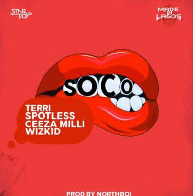 Wizkid Soco Ft Ceeza Milli Spotless Terri Tooxclusive Mp3