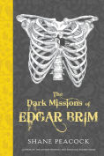 Title: The Dark Missions of Edgar Brim, Author: Shane Peacock