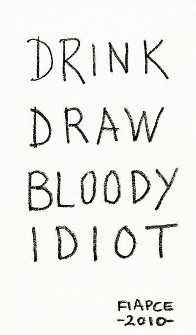 2010_PT_photocopy_Drink Draw Bloody Idiot_400