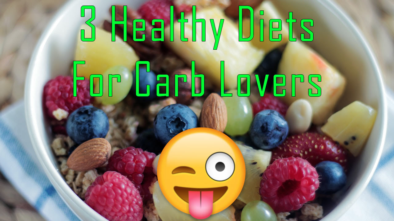 3 Healthy Diets For Carb Lovers | Easy Weight Loss ...