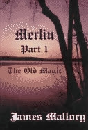 Merlin: Part 1 - The Old Magic