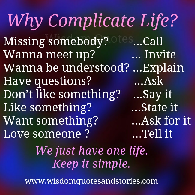Why Complicate Life Wisdom Quotes Stories