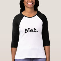 Meh shirt | Funny tee for women and girls