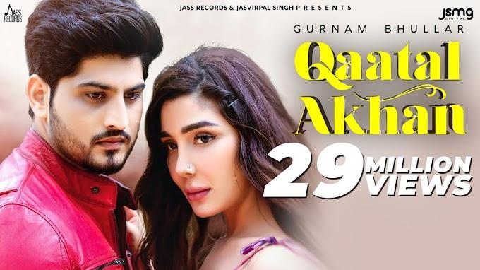 Qaatal Akhan Lyrics by Gurnam Bhullar