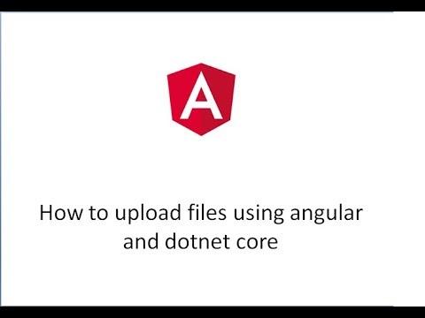 How to upload files using angular and dotnet core web api
